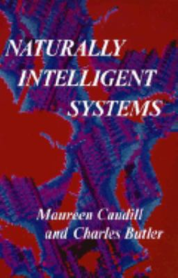 Naturally Intelligent Systems 9780262031561