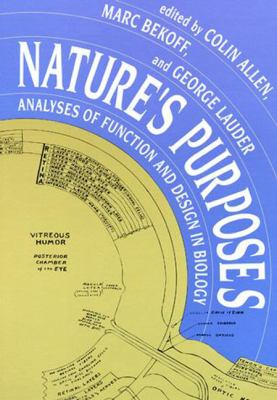 Nature's Purposes: Analyses of Function and Design in Biology 9780262510974