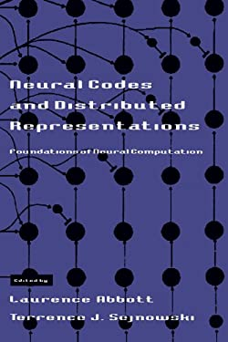 Neural Codes and Distributed Representations: Foundations of Neural Computation 9780262511001