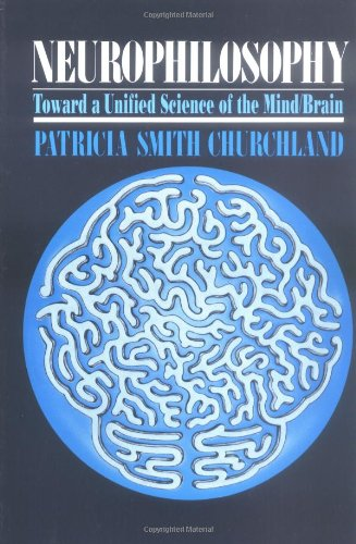 Neurophilosophy: Toward a Unified Science of the Mind-Brain 9780262530859