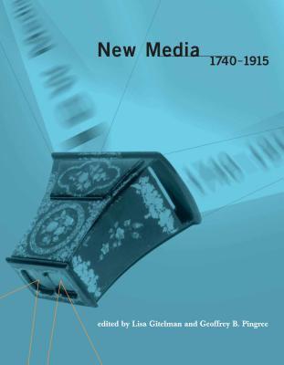 New Media, 1740-1915 9780262572286