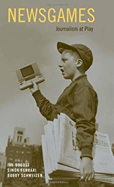 Newsgames: Journalism at Play 9780262014878