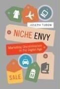 Niche Envy: Marketing Discrimination in the Digital Age 9780262201650