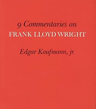 Nine Commentaries on Frank Lloyd Wright