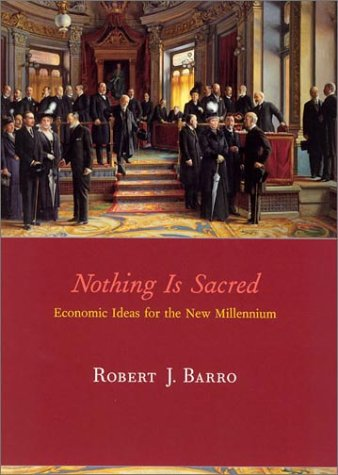 Nothing Is Sacred: Economic Ideas for the New Millennium 9780262524155