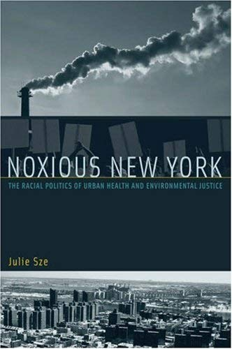 Noxious New York: The Racial Politics of Urban Health and Environmental Justice 9780262195546