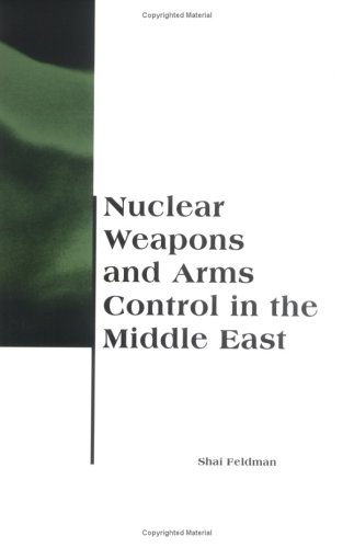 Nuclear Weapons and Arms Control in the Middle East 9780262561082