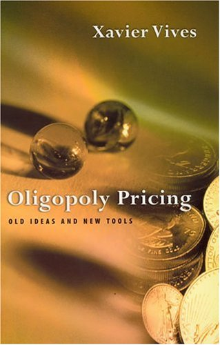 Oligopoly Pricing: Old Ideas and New Tools 9780262720403