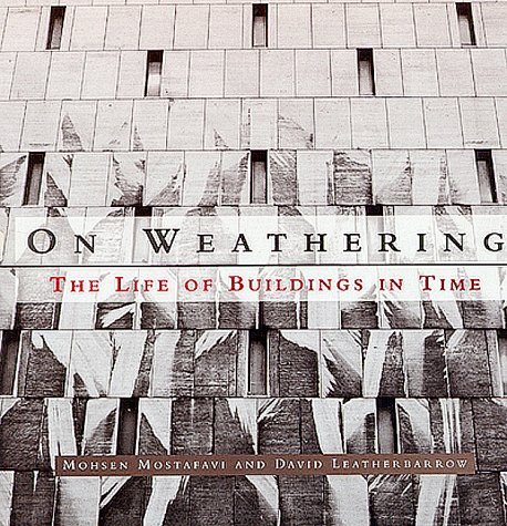 On Weathering: The Life of Buildings in Time 9780262631440