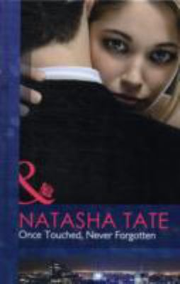 Once Touched, Never Forgotten. Natasha Tate 9780263220803