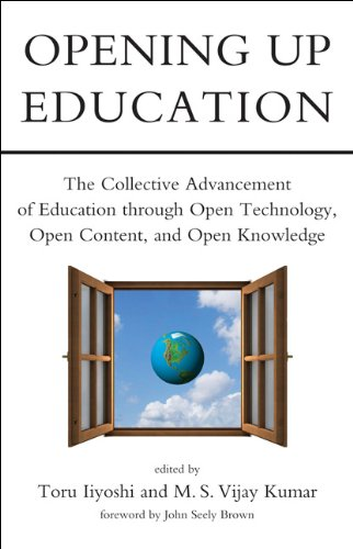Opening Up Education: The Collective Advancement of Education Through Open Technology, Open Content, and Open Knowledge 9780262515016