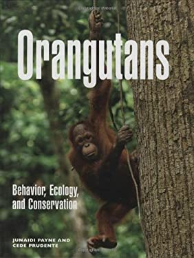 Orangutans: Behavior, Ecology, and Conservation 9780262162531