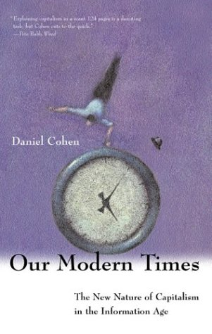 Our Modern Times: The New Nature of Capitalism in the Information Age 9780262532631