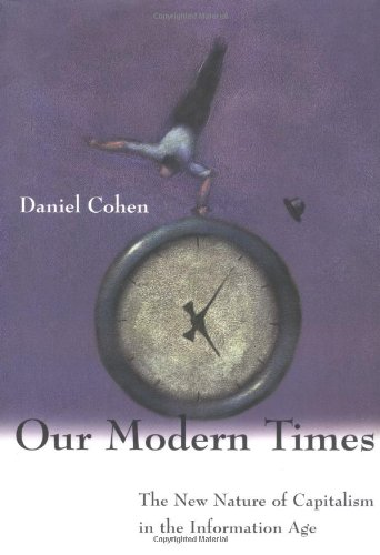Our Modern Times: The Nature of Capitalism in the Information Age 9780262033022