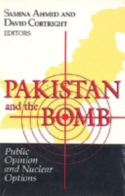 Pakistan and the Bomb: Public Opinion and Nuclear Options 9780268038199