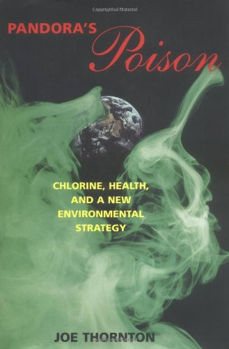 Pandora's Poison: Chlorine, Health, and a New Environmental Strategy 9780262201247
