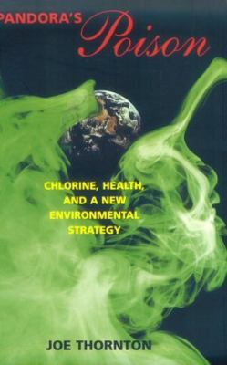 Pandora's Poison: Chlorine, Health, and a New Environmental Strategy 9780262700849