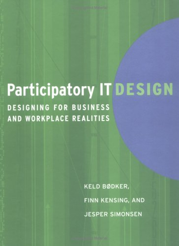 Participatory It Design: Designing for Business and Workplace Realities 9780262025683