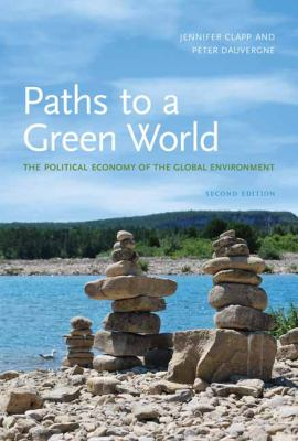 Paths to a Green World: The Political Economy of the Global Environment 9780262515825