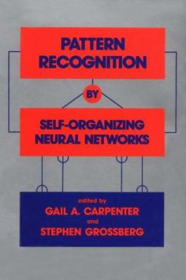 Pattern Recognition by Self-Organizing Neural Networks 9780262031769