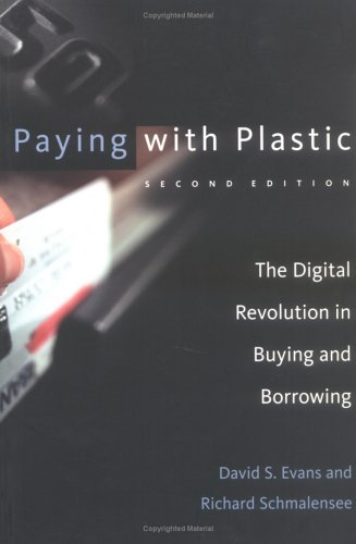 Paying with Plastic: The Digital Revolution in Buying and Borrowing 9780262550581
