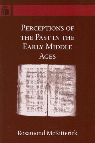 Perceptions of the Past in the Early Middle Ages 9780268035006