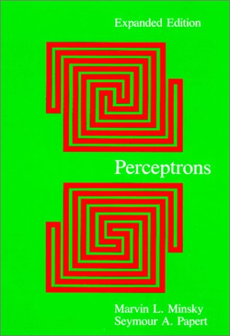 Perceptrons - Expanded Edition: An Introduction to Computational Geometry (Expanded) 9780262631112