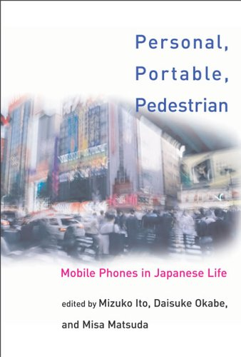 Personal, Portable, Pedestrian: Mobile Phones in Japanese Life 9780262590259