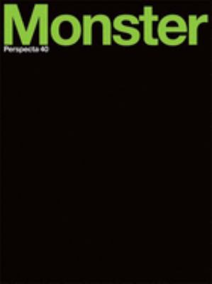 Perspecta 40: Monster: The Yale Architectural Journal 9780262572446