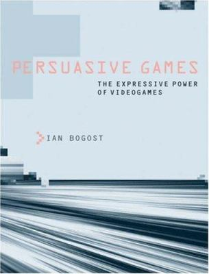 Persuasive Games: The Expressive Power of Videogames 9780262026147