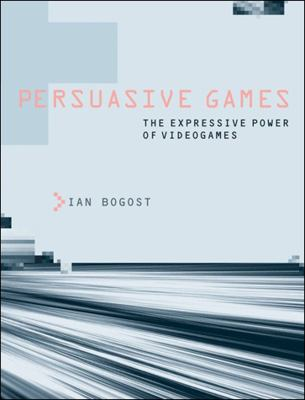 Persuasive Games: The Expressive Power of Videogames 9780262514880
