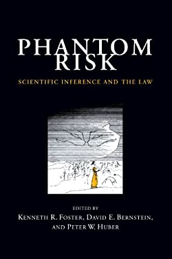 Phantom Risk: Scientific Inference and the Law 9780262561198