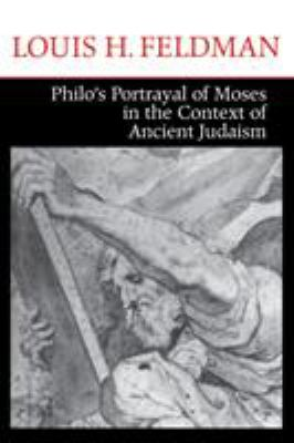 Philo's Portrayal of Moses in the Context of Ancient Judaism 9780268029005