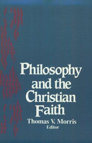 Philosophy Christian Faith: Theology 9780268015718