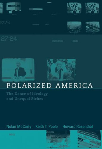 Polarized America: The Dance of Ideology and Unequal Riches 9780262633611