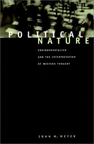 Political Nature: Environmentalism and the Interpretation of Western Thought 9780262632249