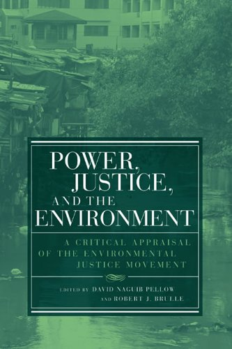 Power, Justice, and the Environment: A Critical Appraisal of the Environmental Justice Movement 9780262661935