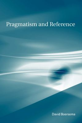 Pragmatism and Reference 9780262026604