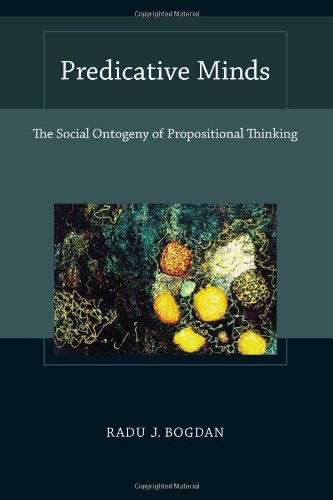 Predicative Minds: The Social Ontogeny of Propositional Thinking 9780262026369