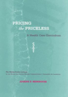 Pricing the Priceless: A Health Care Conundrum 9780262640589