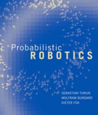 Probabilistic Robotics 9780262201629