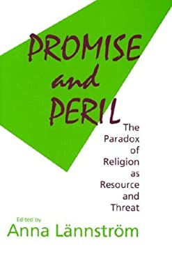 Promise and Peril: The Paradox of Religion as Resource and Threat 9780268038250