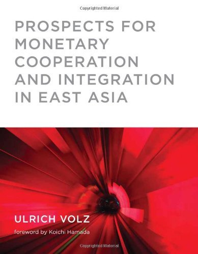 Prospects for Monetary Cooperation and Integration in Eastasia 9780262013994