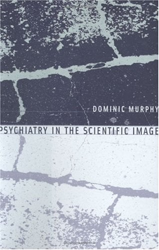 Psychiatry in the Scientific Image: 9780262134552