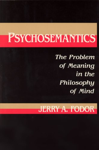 Psychosemantics: The Problem of Meaning in the Philosophy of Mind 9780262560528