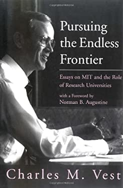 Pursuing the Endless Frontier: Essays on Mit and the Role of Research Universities 9780262220729