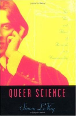 Queer Science: The Use and Abuse of Research Into Homosexuality 9780262621199