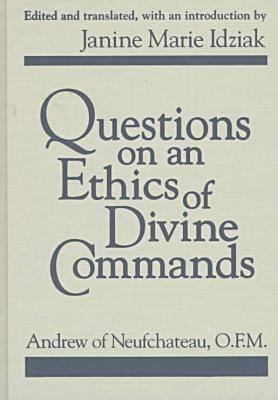 Questions on an Ethics of Divine Commands 9780268039776