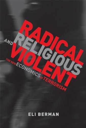 Radical, Religious, and Violent: The New Economics of Terrorism 9780262026406