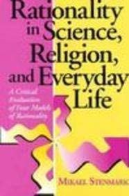 Rationality in Science, Religion, and Everyday Life: A Critical Evaluation of Four Models of Rationality 9780268016517